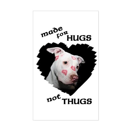 Made for Hugs, Not Thugs Sticker (Rectangle)
