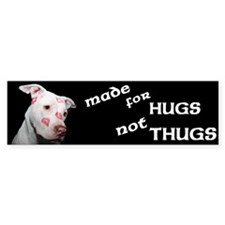 Made for Hugs, Not Thugs Car Sticker