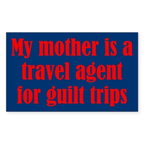 Mothers and Guilt Trips Sticker (Rectangle)