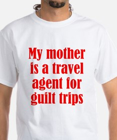 Mothers and Guilt Trips Shirt