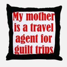 Mothers and Guilt Trips Throw Pillow