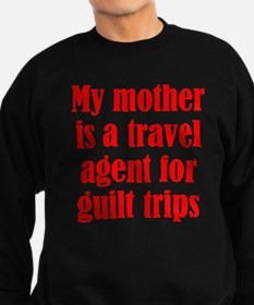 Mothers and Guilt Trips Sweatshirt