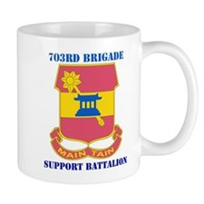 DUI - 703rd Bde - Support Bn with Text Mug