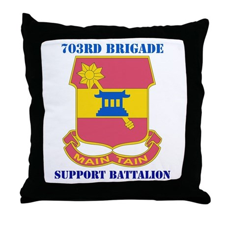 DUI - 703rd Bde - Support Bn with Text Throw Pillo