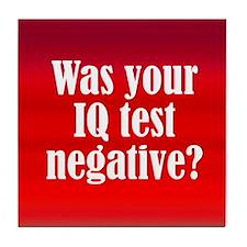 Negative IQ Test Tile Coaster