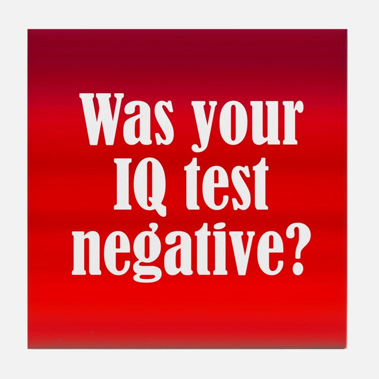 Negative IQ Test Tile Coaster