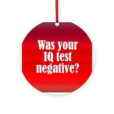 Negative IQ Test Ornament (Round)