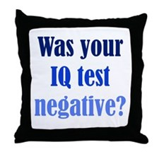 Negative IQ Test Throw Pillow
