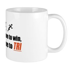 """You don't have to win..."" Mug"