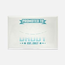 Promoted To Daddy Est. 2017 Magnets