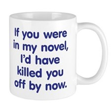 In My Novel - Writer Small Mug