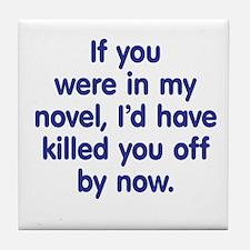 In My Novel - Writer Tile Coaster