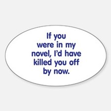 In My Novel - Writer Sticker (Oval)
