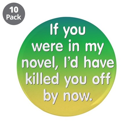 "In My Novel - Writer 3.5"" Button (10 pack)"