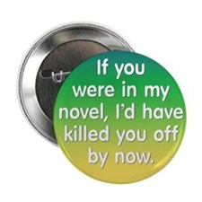 "In My Novel - Writer 2.25"" Button"