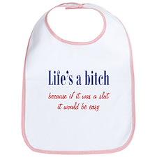 Life's a Bitch Bib