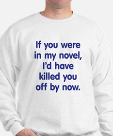 In My Novel - Writer Sweatshirt