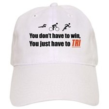 """""""You don't have to win..."""" Baseball Cap"""