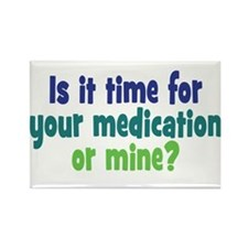 Your Meds or Mine? Rectangle Magnet