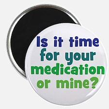 """Your Meds or Mine? 2.25"""" Magnet (100 pack)"""