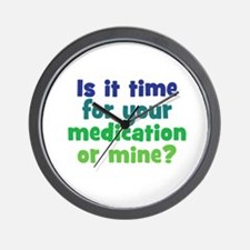 Your Meds or Mine? Wall Clock