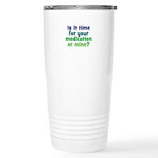 Your Meds or Mine? Travel Mug