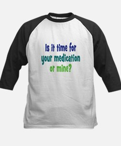Your Meds or Mine? Tee