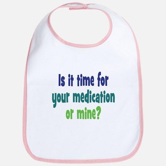 Your Meds or Mine? Bib
