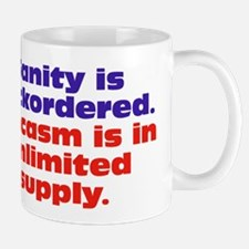 Sanity and Sarcasm Mug