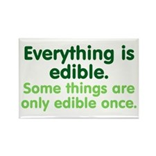 Everything is Edible Rectangle Magnet