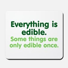 Everything is Edible Mousepad