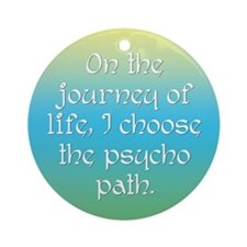 Psycho Journey of Life Ornament (Round)