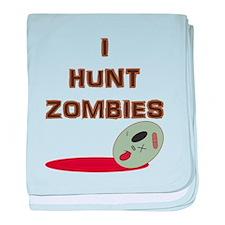 I Hunt Zombies baby blanket