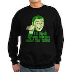 Drink You Bitches Under The Table Sweatshirt (dark