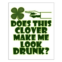 Does This Clover Make Me Look Drunk? Posters