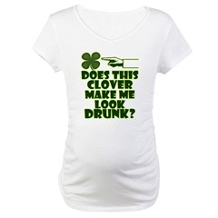 Does This Clover Make Me Look Drunk? Shirt