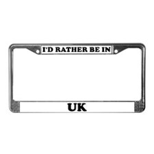 Rather be in Uk License Plate Frame