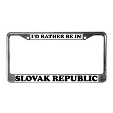 Rather be in Slovak Republic License Plate Frame