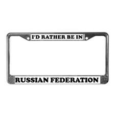 Rather be in Russian Federati License Plate Frame