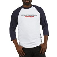 Drink Sensibly! Baseball Jersey