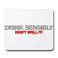 Drink Sensibly! Mousepad