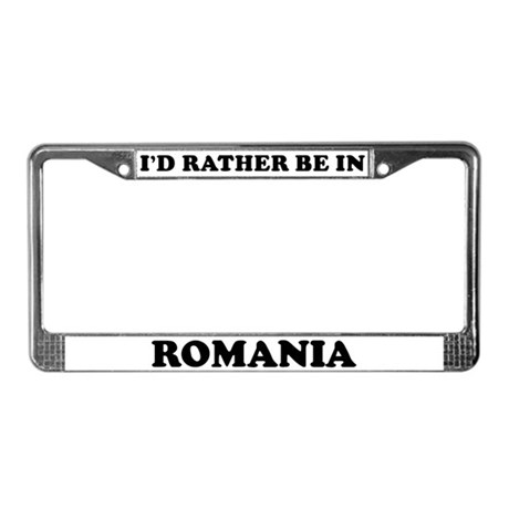 Rather be in Romania License Plate Frame