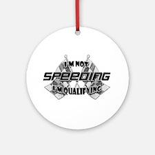 I'm Not Speeding Ornament (Round)