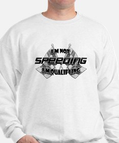 I'm Not Speeding Sweatshirt