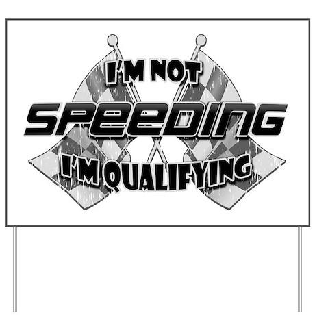 I'm Not Speeding Yard Sign