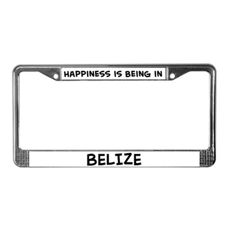 Happiness is Belize License Plate Frame