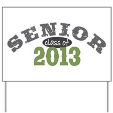Senior Class of 2013 Yard Sign