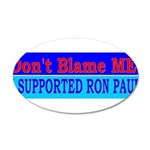 Don't Blame ME-RP 22x14 Oval Wall Peel