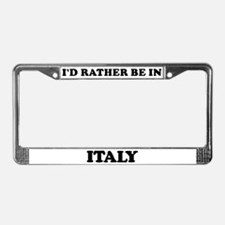 Rather be in Italy License Plate Frame