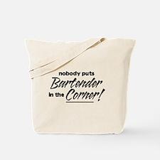 Bartender Nobody Corner Tote Bag